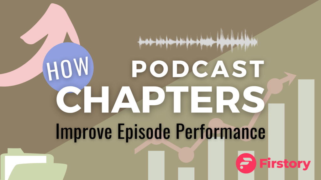 Podcast chapters improve episode performance