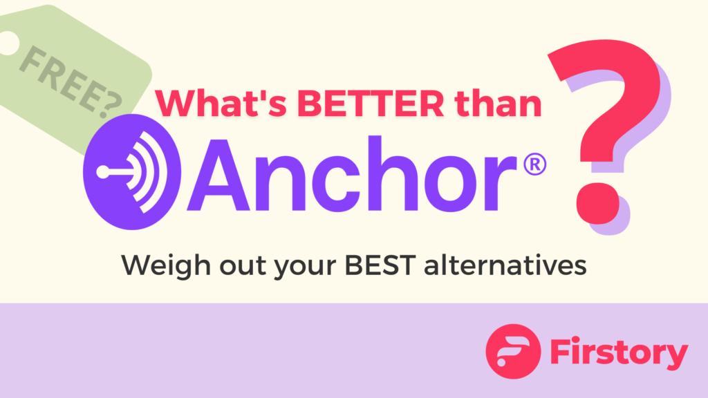 best anchor alternative Firstory podcast hosting platform