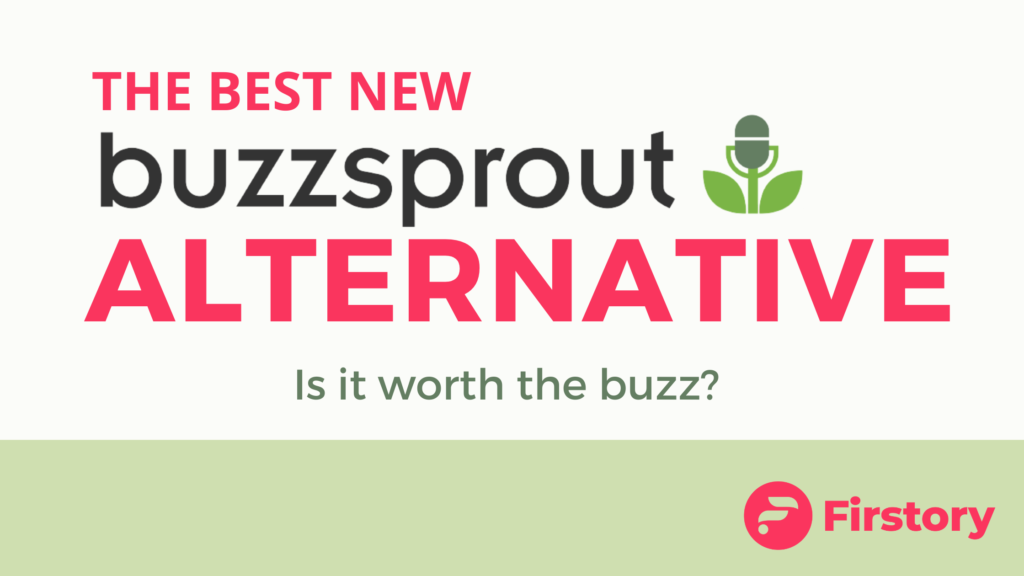 Buzzsprout vs Firstory